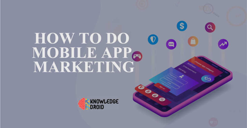 How to do your mobile app marketing