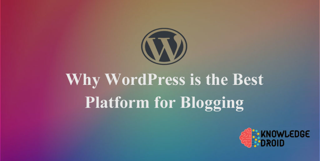 Why WordPress is the best platform for blogging